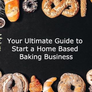 How to Start a Home Bakery Business with Small Investment